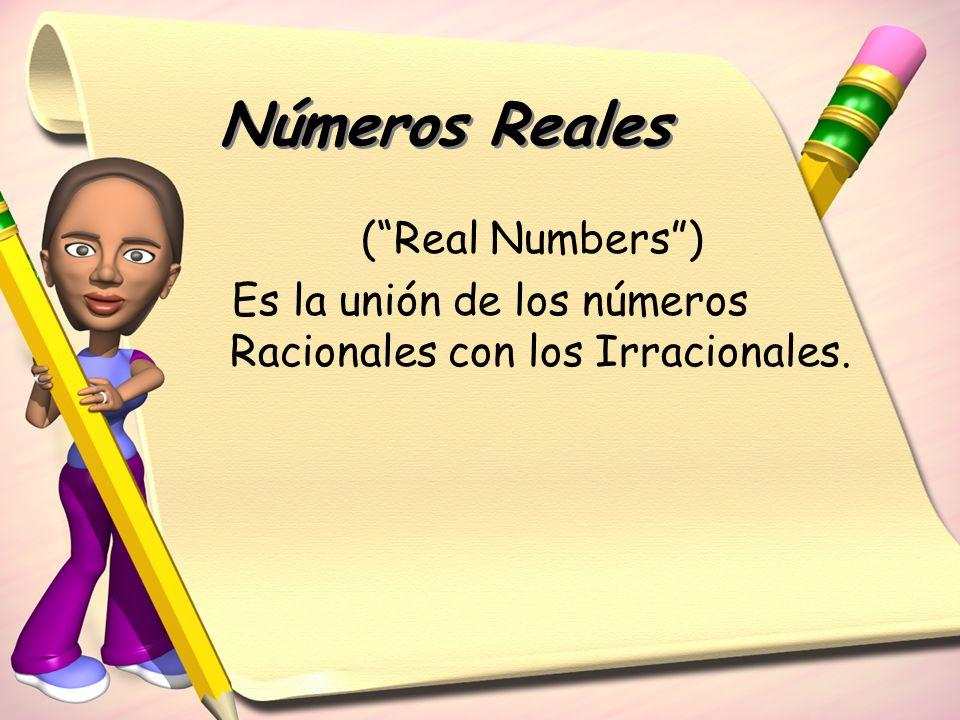 Números Reales ( Real Numbers )
