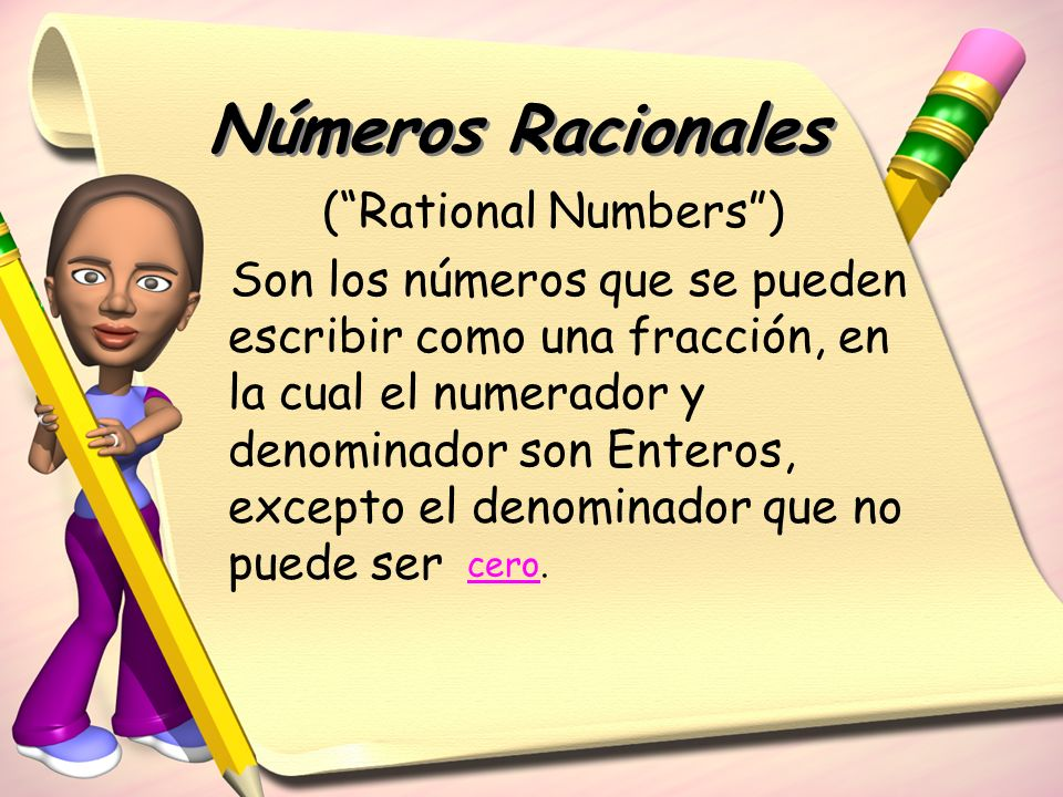 Números Racionales ( Rational Numbers )