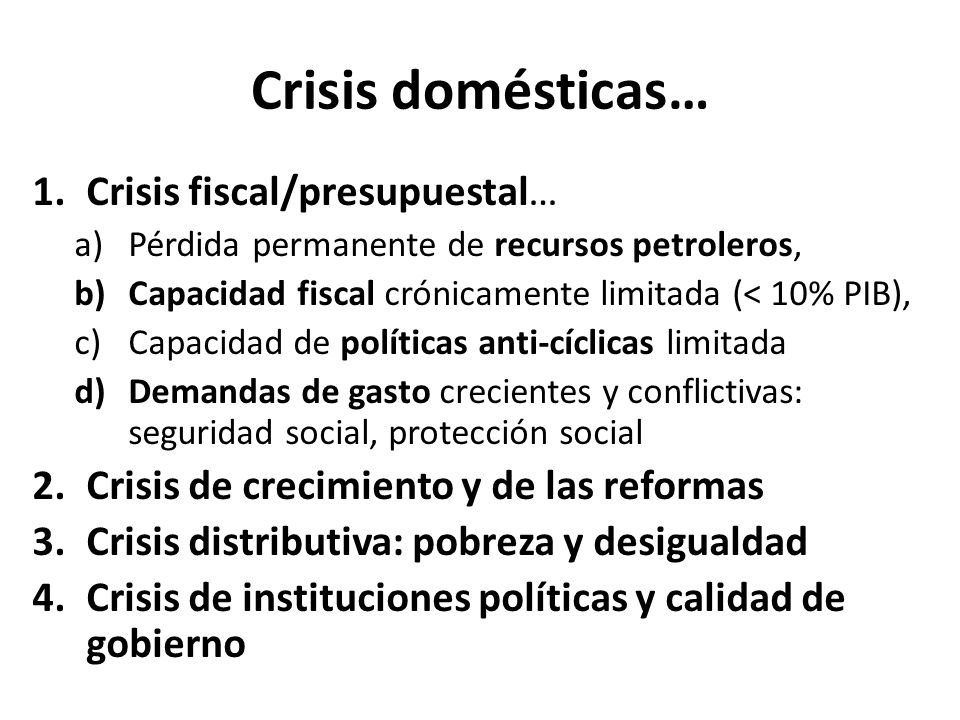Crisis domésticas… Crisis fiscal/presupuestal…