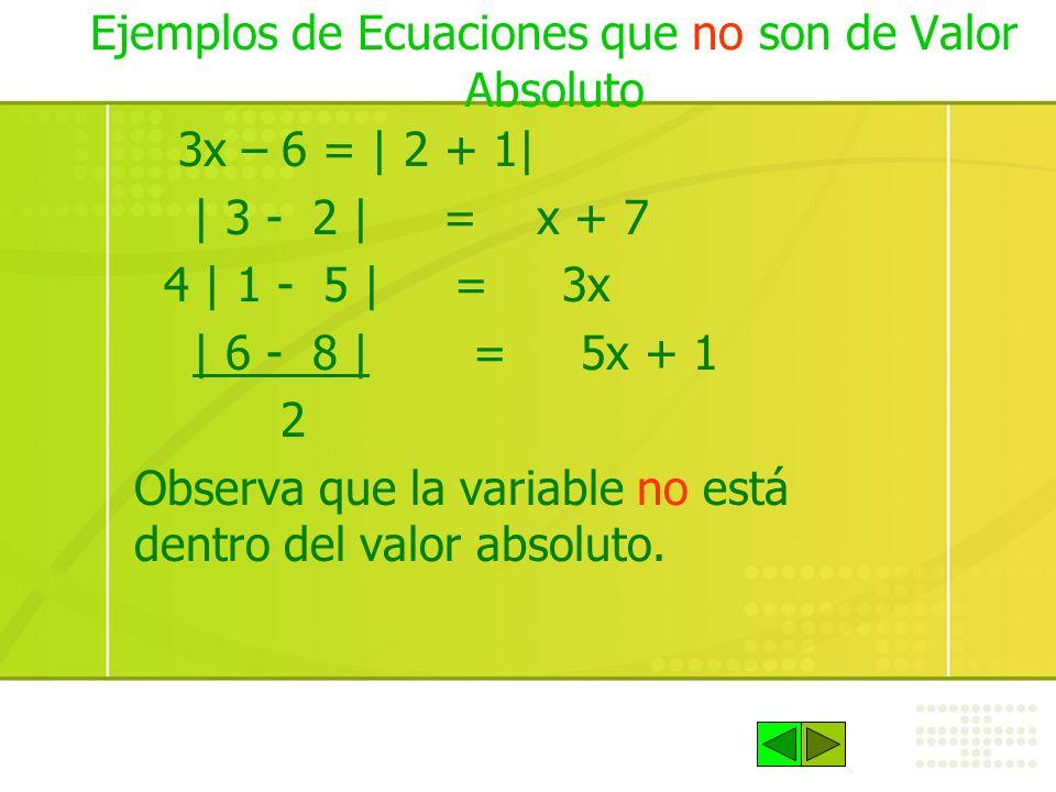 Ejemplos de Ecuaciones que no son de Valor Absoluto
