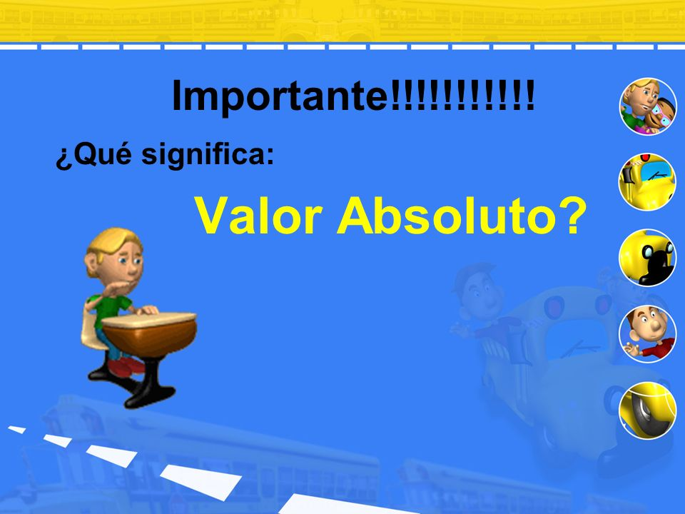 Importante!!!!!!!!!!! ¿Qué significa: Valor Absoluto