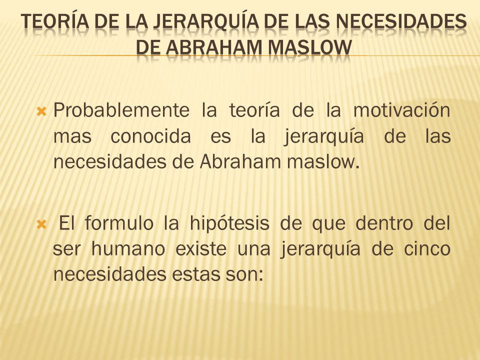 Teoría de la jerarquía de las necesidades de abraham maslow