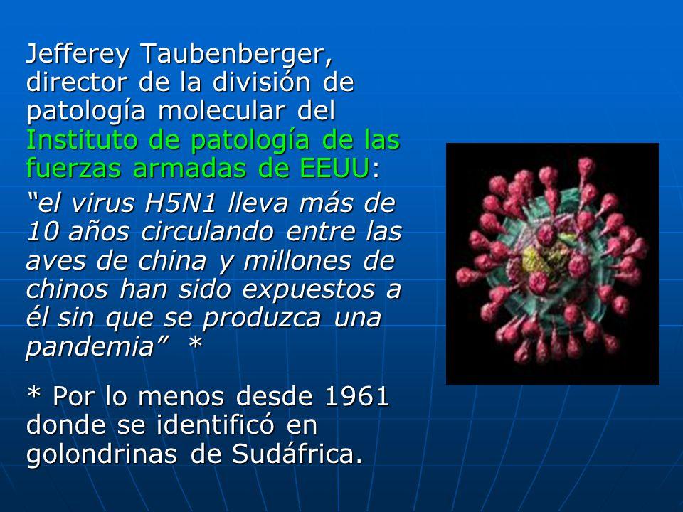 Jefferey Taubenberger, director de la división de patología molecular del Instituto de patología de las fuerzas armadas de EEUU: