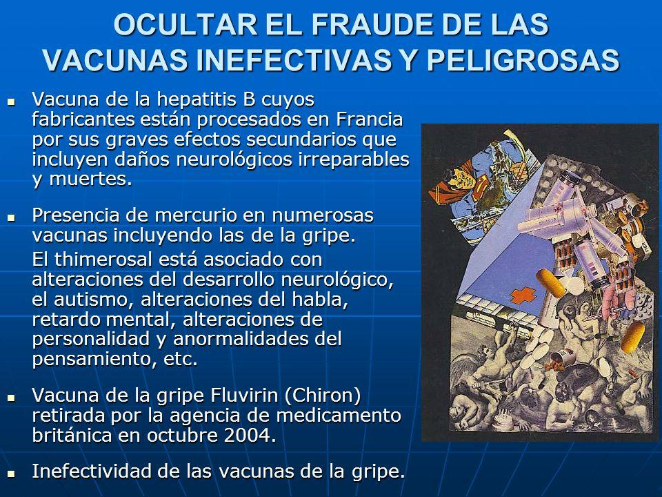 OCULTAR EL FRAUDE DE LAS VACUNAS INEFECTIVAS Y PELIGROSAS