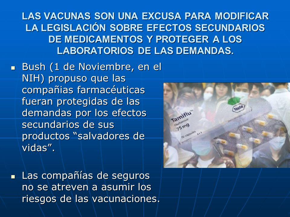 LAS VACUNAS SON UNA EXCUSA PARA MODIFICAR LA LEGISLACIÓN SOBRE EFECTOS SECUNDARIOS DE MEDICAMENTOS Y PROTEGER A LOS LABORATORIOS DE LAS DEMANDAS.