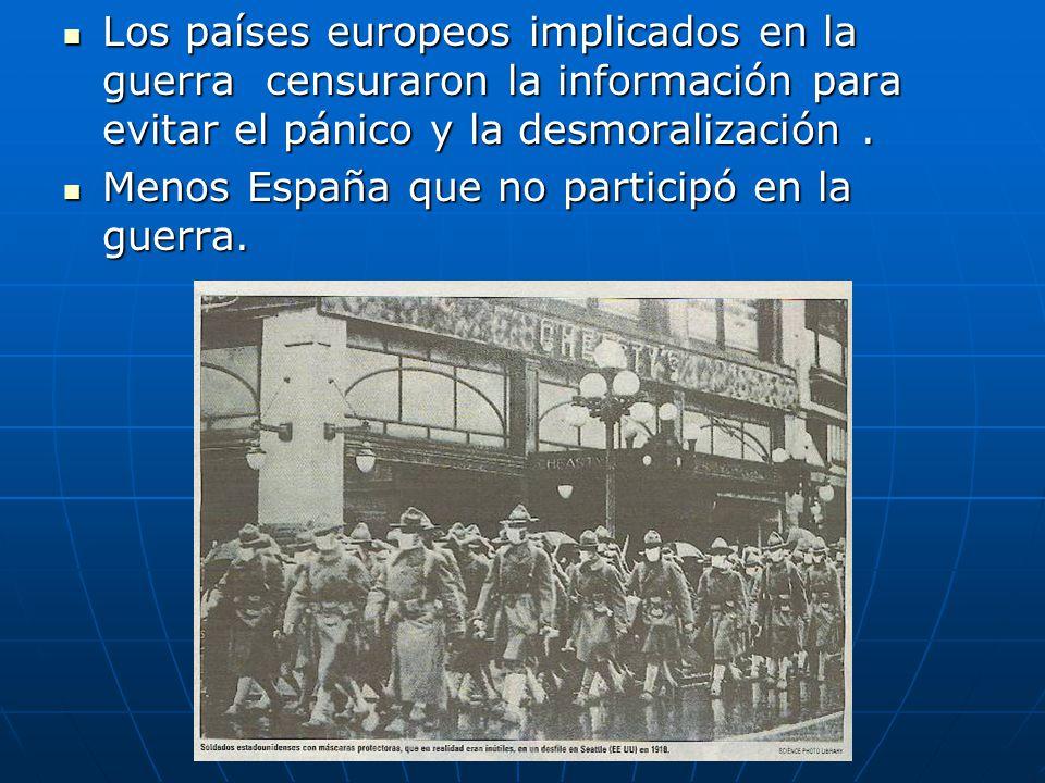 Los países europeos implicados en la guerra censuraron la información para evitar el pánico y la desmoralización .