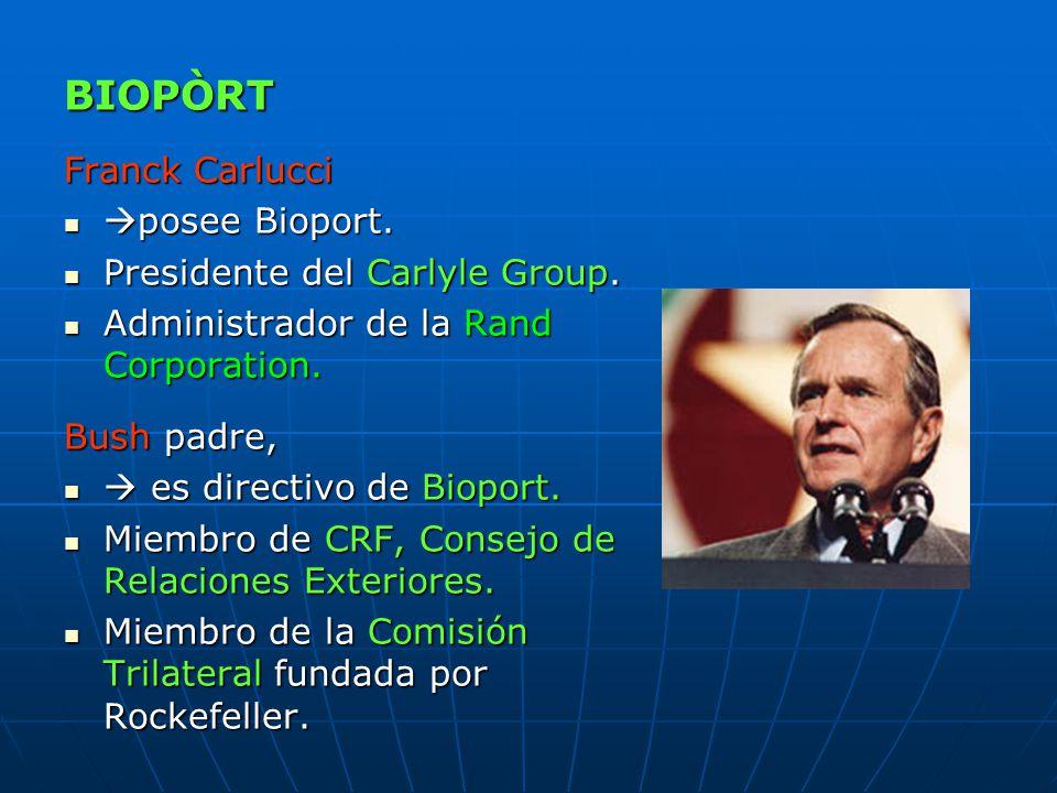 BIOPÒRT Franck Carlucci posee Bioport. Presidente del Carlyle Group.