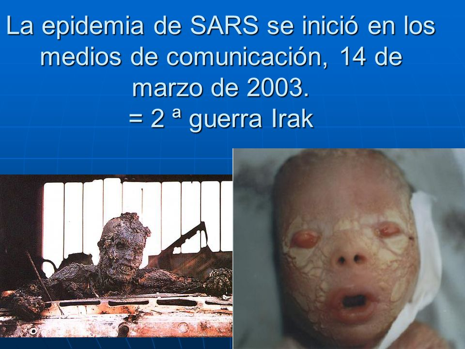 La epidemia de SARS se inició en los medios de comunicación, 14 de marzo de 2003. = 2 ª guerra Irak
