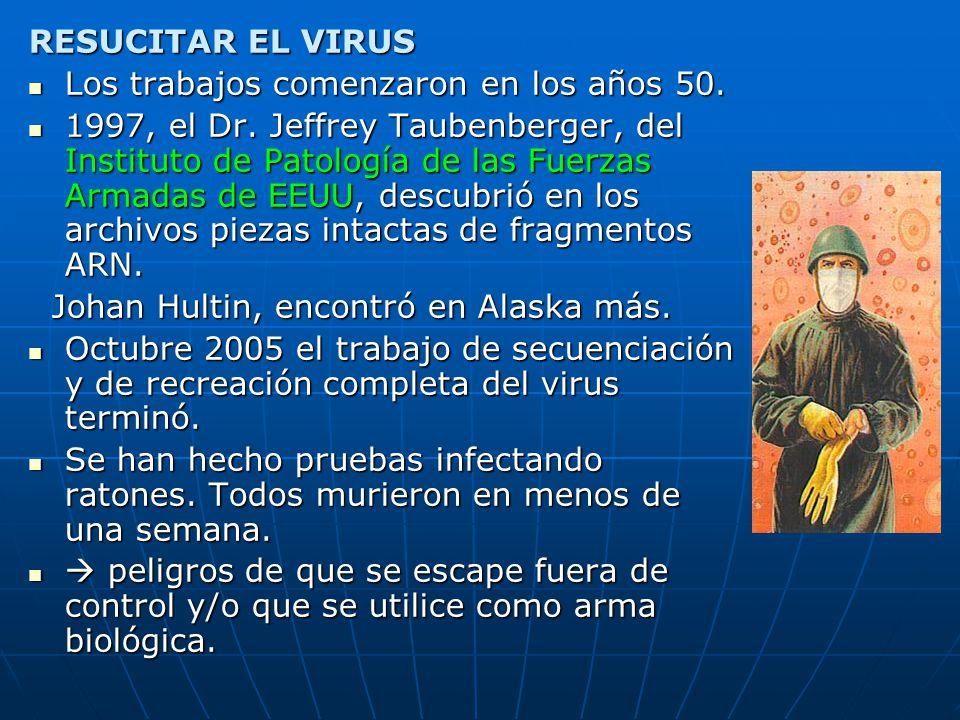 RESUCITAR EL VIRUS Los trabajos comenzaron en los años 50.