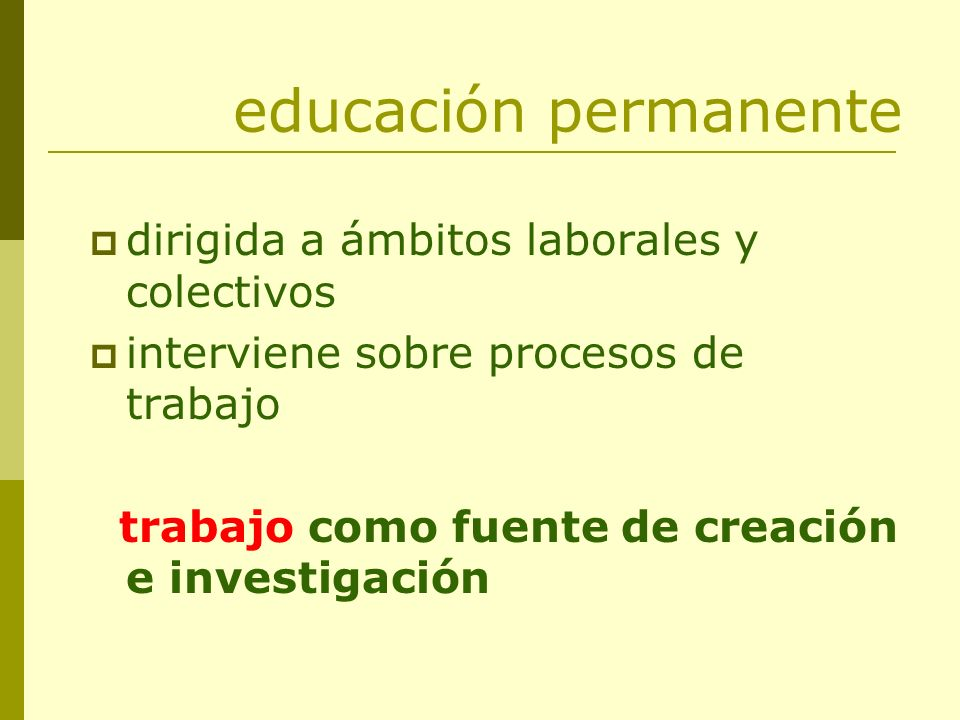educación permanente dirigida a ámbitos laborales y colectivos