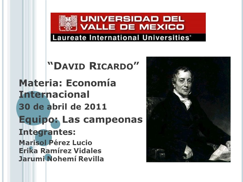 David Ricardo Materia: Economía Internacional Equipo: Las campeonas