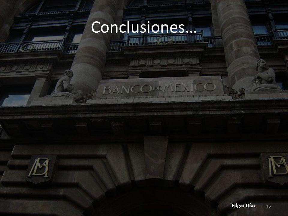 Conclusiones… Edgar Díaz