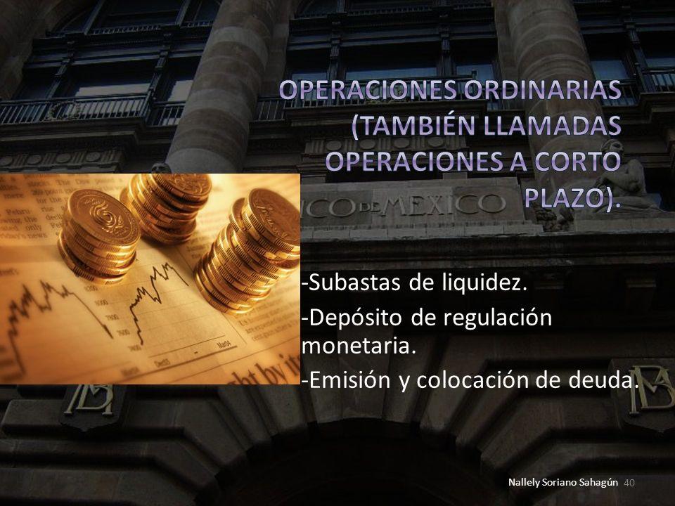 Operaciones ordinarias (también llamadas operaciones a corto plazo).