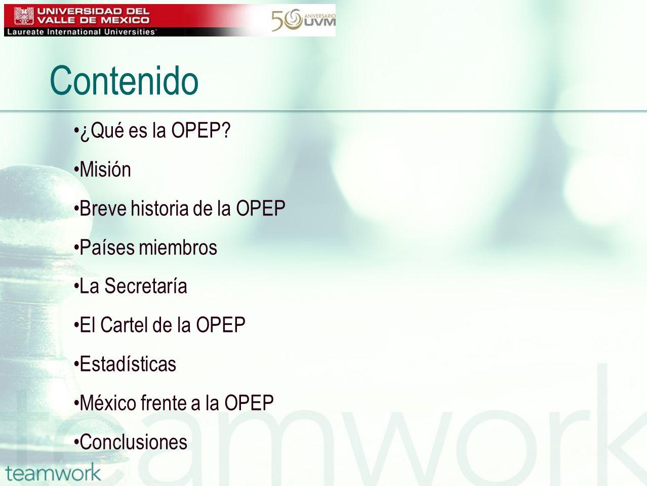 Contenido ¿Qué es la OPEP Misión Breve historia de la OPEP