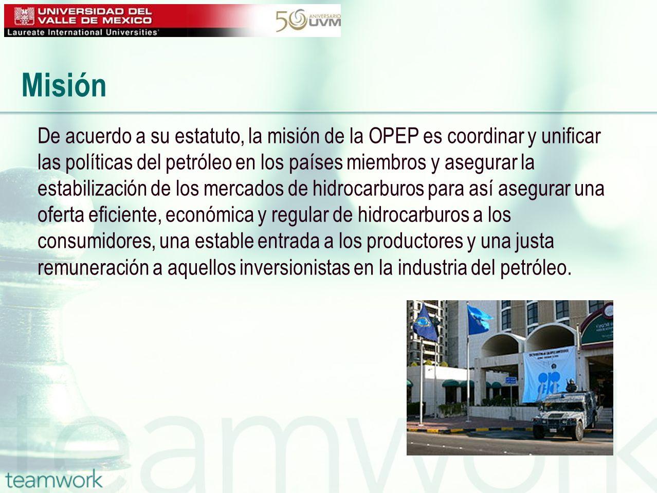 Misión De acuerdo a su estatuto, la misión de la OPEP es coordinar y unificar. las políticas del petróleo en los países miembros y asegurar la.