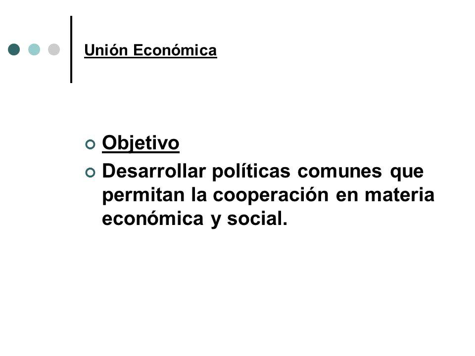 Unión EconómicaObjetivo.