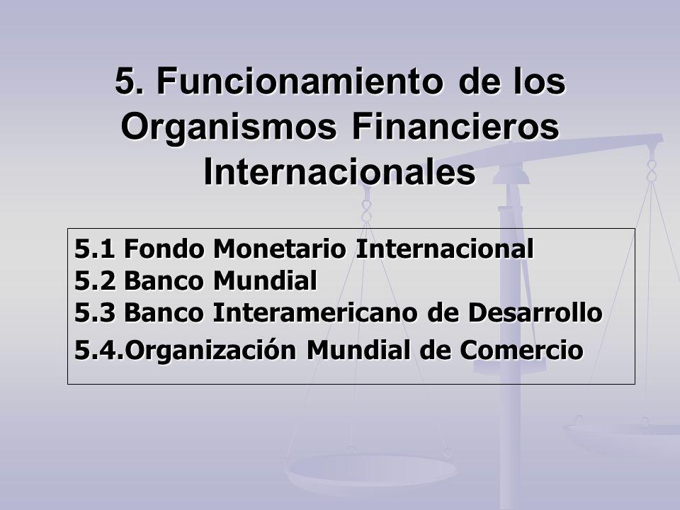 5. Funcionamiento de los Organismos Financieros Internacionales