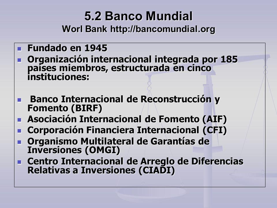 5.2 Banco Mundial Worl Bank http://bancomundial.org