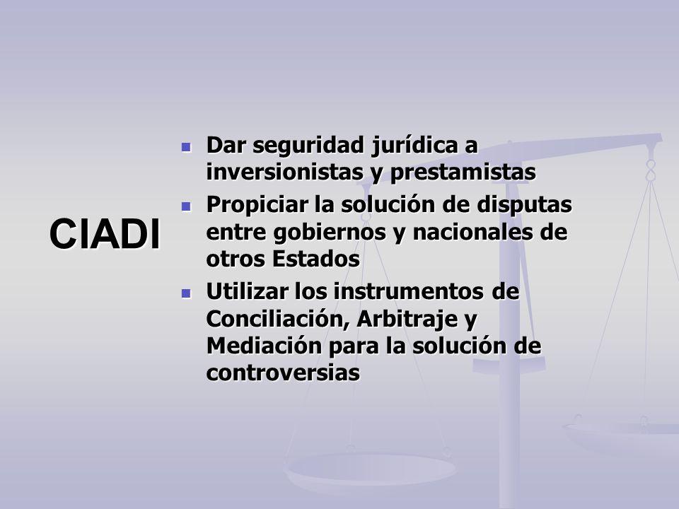CIADI Dar seguridad jurídica a inversionistas y prestamistas