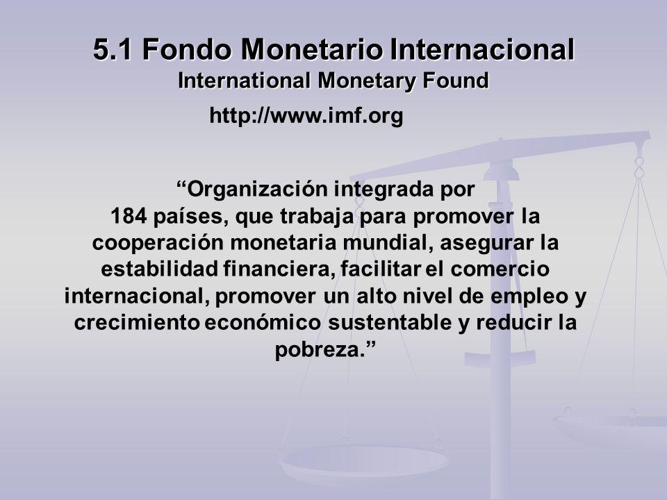 5.1 Fondo Monetario Internacional International Monetary Found