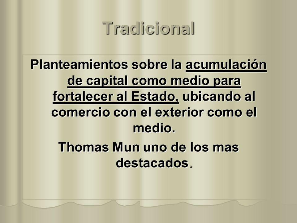Thomas Mun uno de los mas destacados.