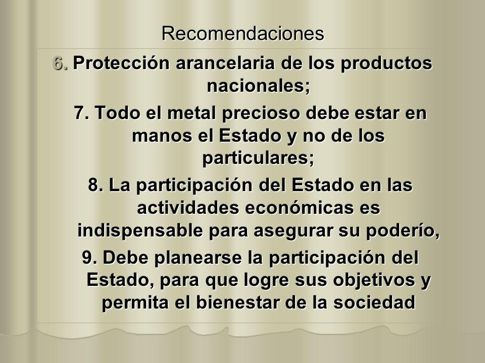 6. Protección arancelaria de los productos nacionales;