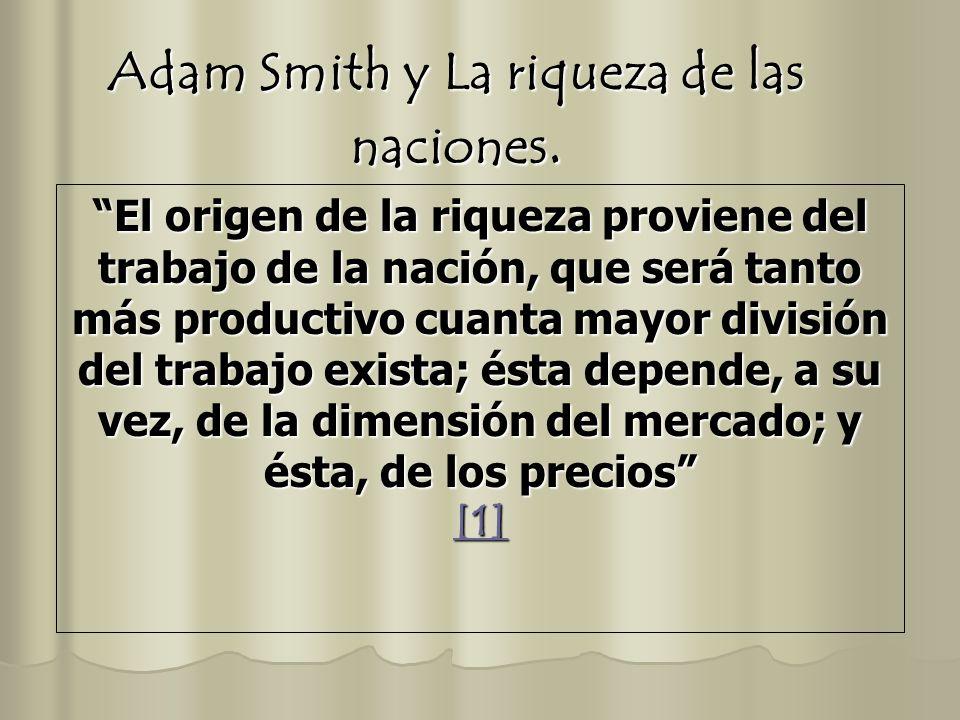 Adam Smith y La riqueza de las naciones.