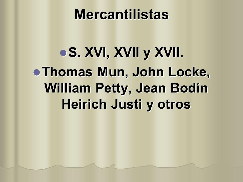 Mercantilistas S. XVI, XVII y XVII.