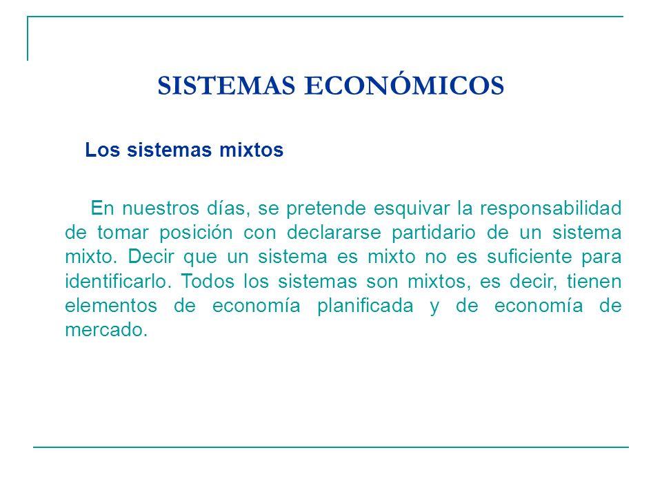 SISTEMAS ECONÓMICOS Los sistemas mixtos