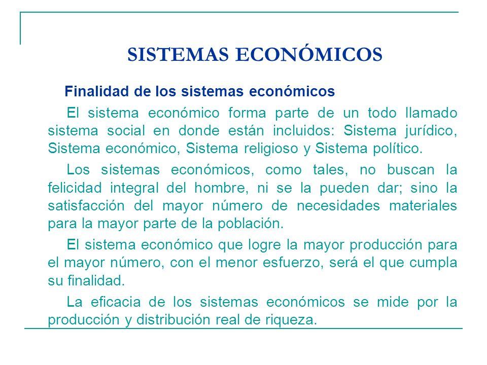 SISTEMAS ECONÓMICOS Finalidad de los sistemas económicos