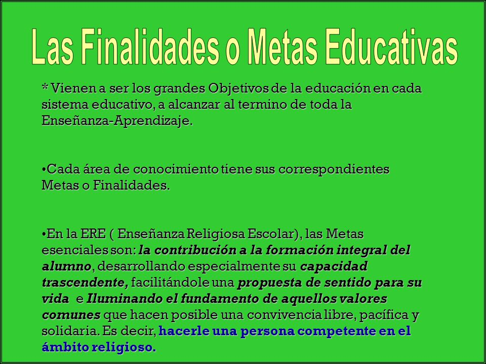 Las Finalidades o Metas Educativas