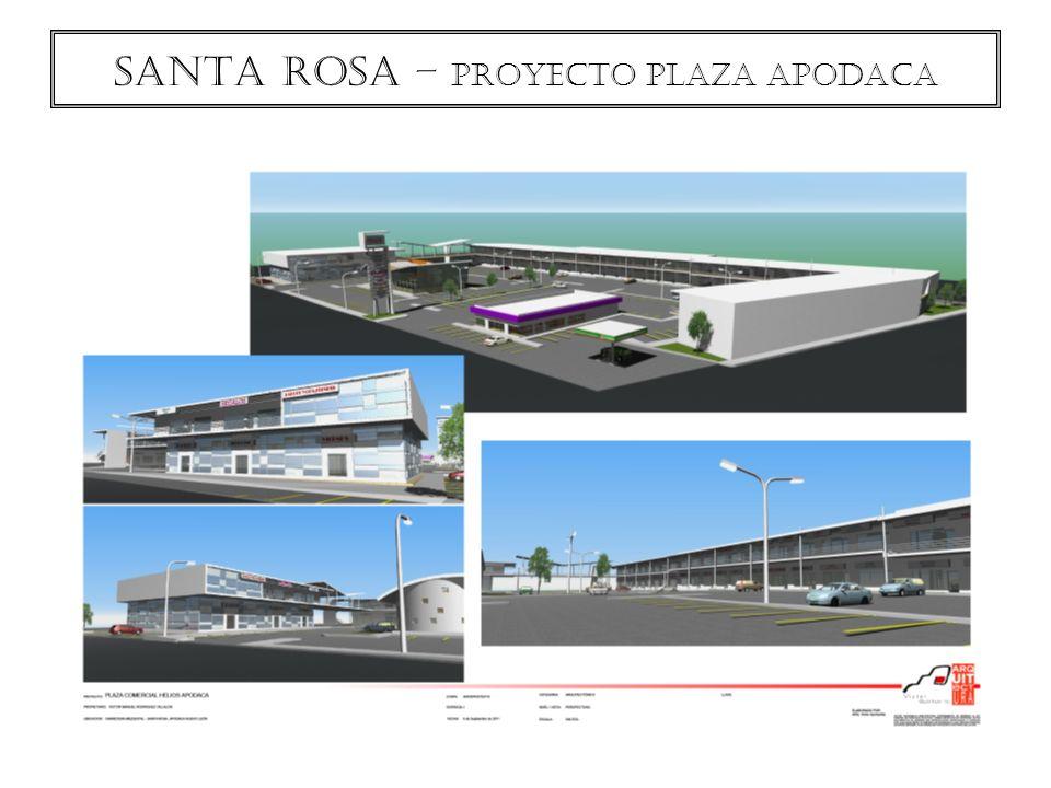 SANTA ROSA – proyecto PLAZA APODACA