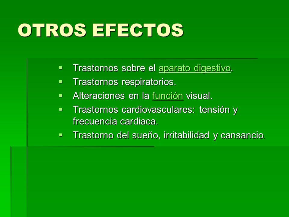 OTROS EFECTOS Trastornos sobre el aparato digestivo.