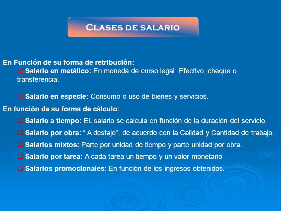 Clases de salario En Función de su forma de retribución: