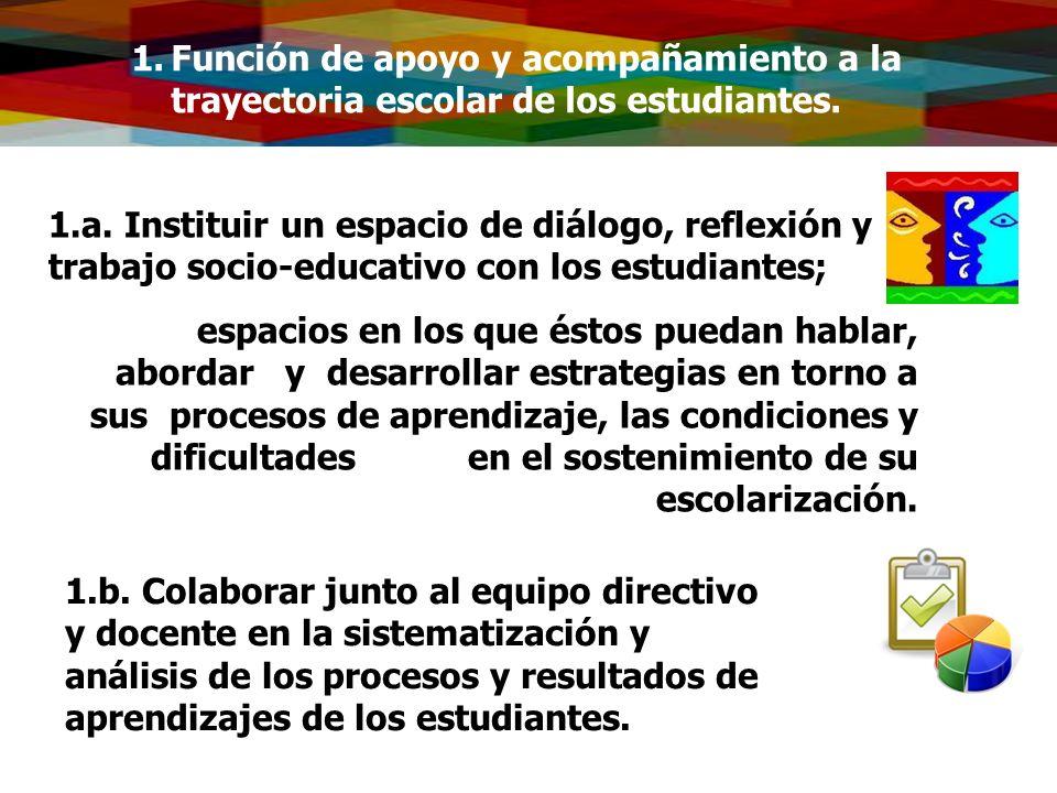 Función de apoyo y acompañamiento a la trayectoria escolar de los estudiantes.