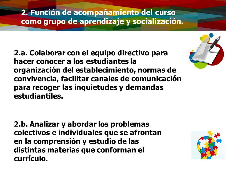 2. Función de acompañamiento del curso como grupo de aprendizaje y socialización.