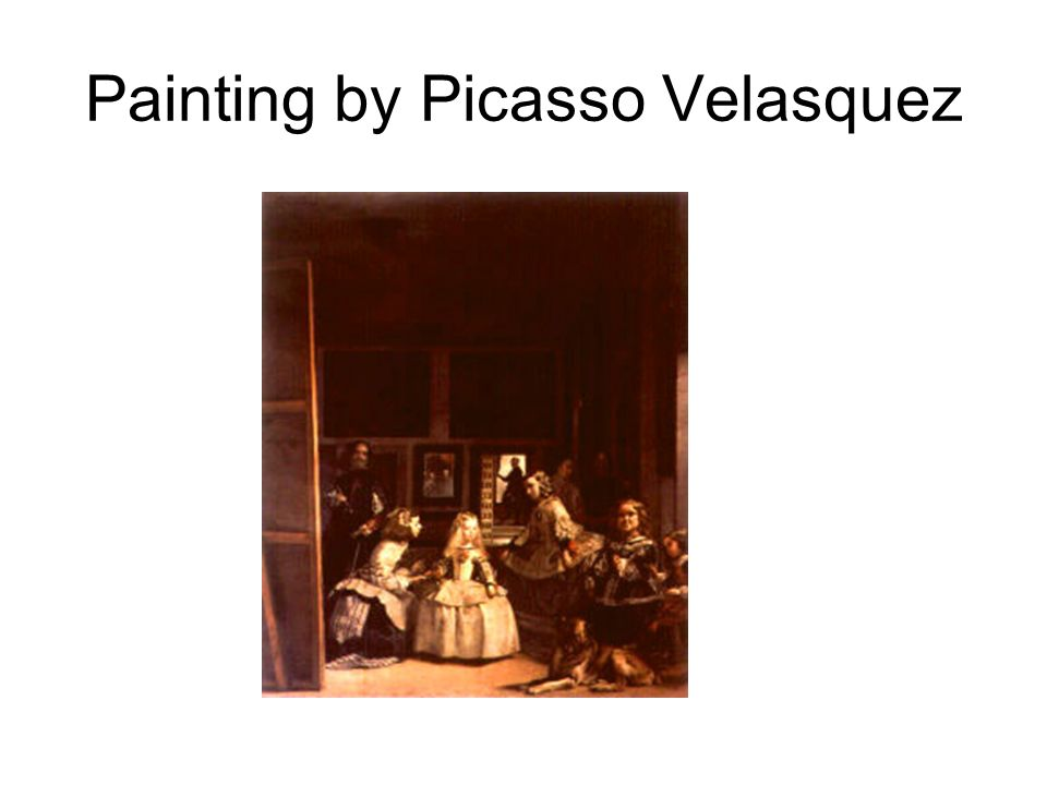 Painting by Picasso Velasquez