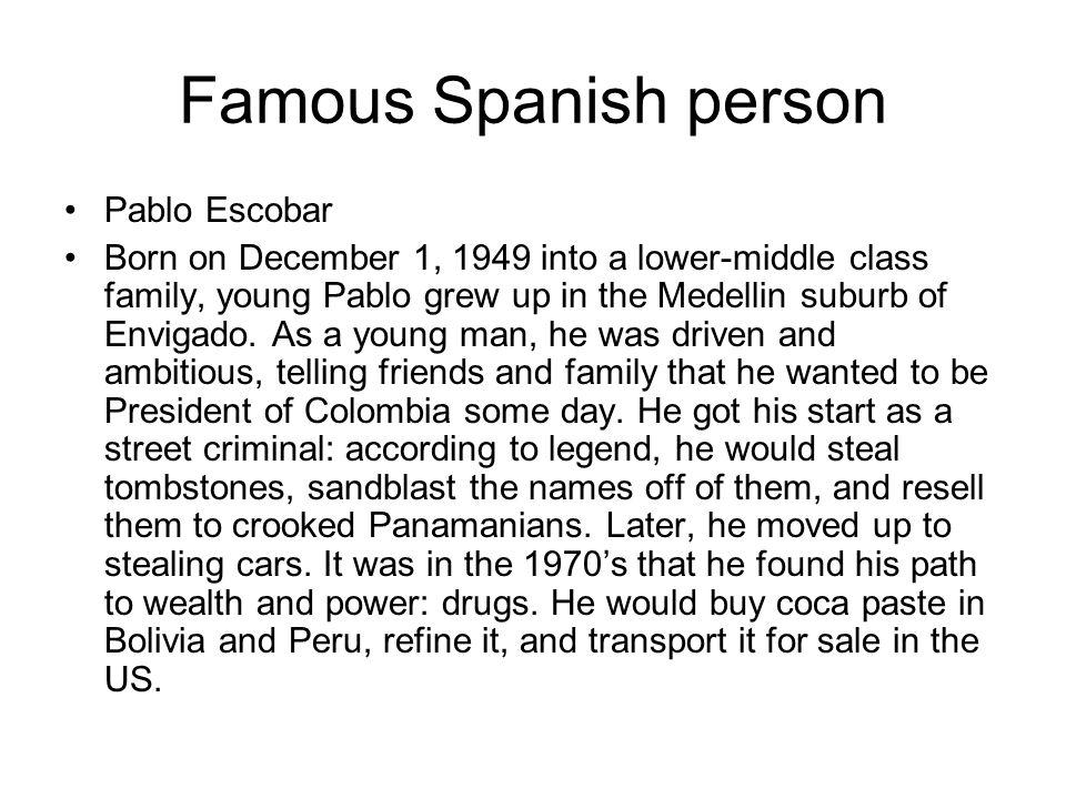Famous Spanish person Pablo Escobar