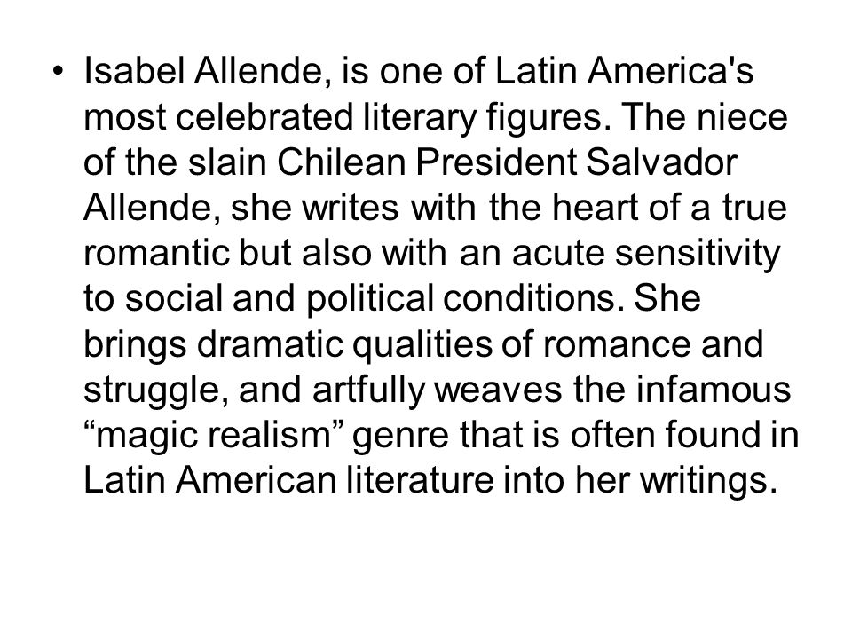 Isabel Allende, is one of Latin America s most celebrated literary figures.