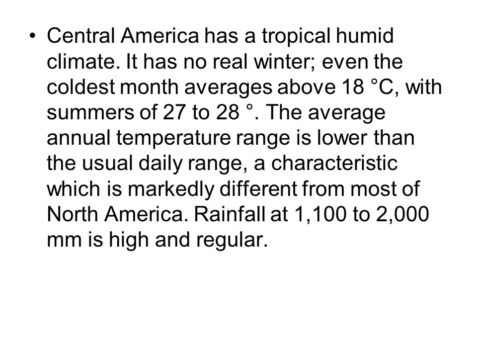 Central America has a tropical humid climate