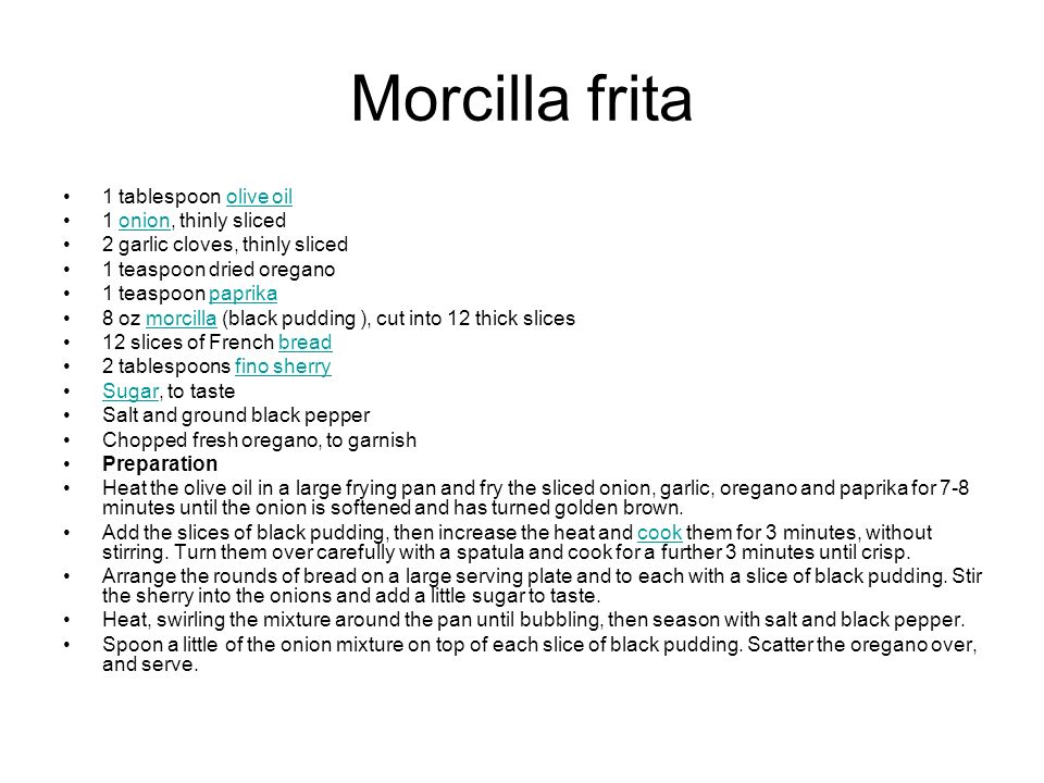 Morcilla frita 1 tablespoon olive oil 1 onion, thinly sliced