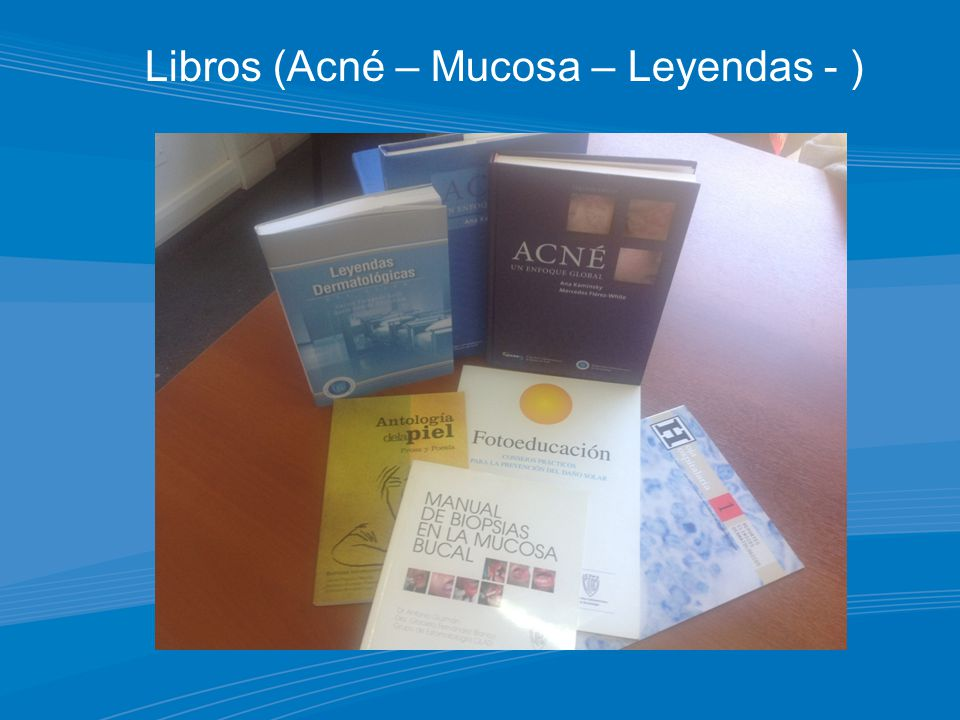 Libros (Acné – Mucosa – Leyendas - )