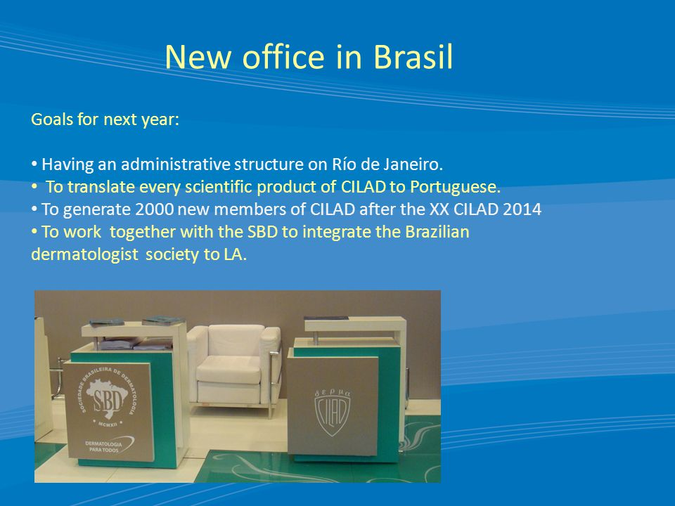 New office in Brasil Goals for next year: