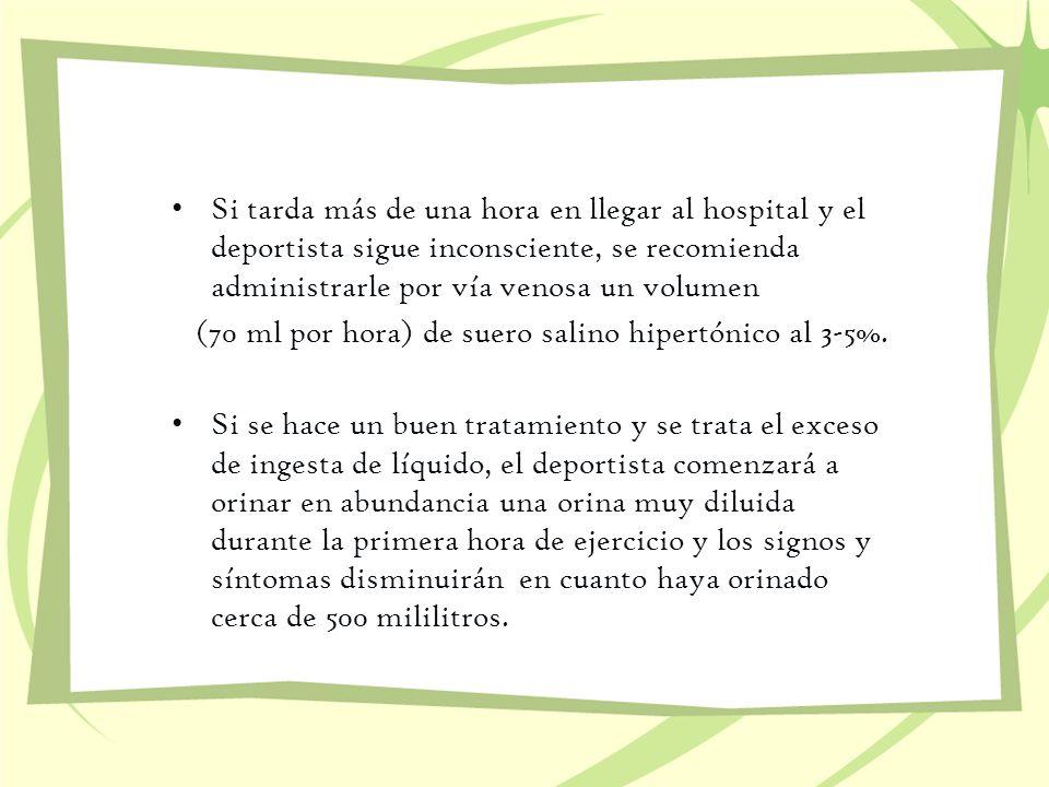 Si tarda más de una hora en llegar al hospital y el deportista sigue inconsciente, se recomienda administrarle por vía venosa un volumen