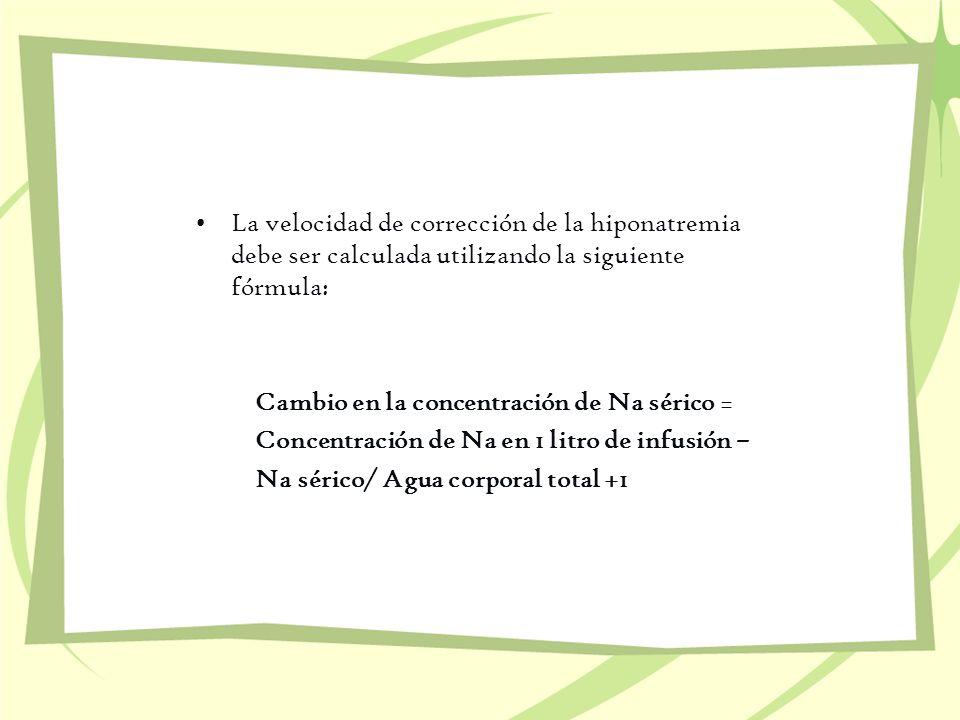 La velocidad de corrección de la hiponatremia debe ser calculada utilizando la siguiente fórmula: