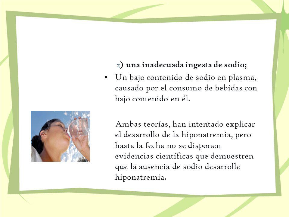 2) una inadecuada ingesta de sodio;
