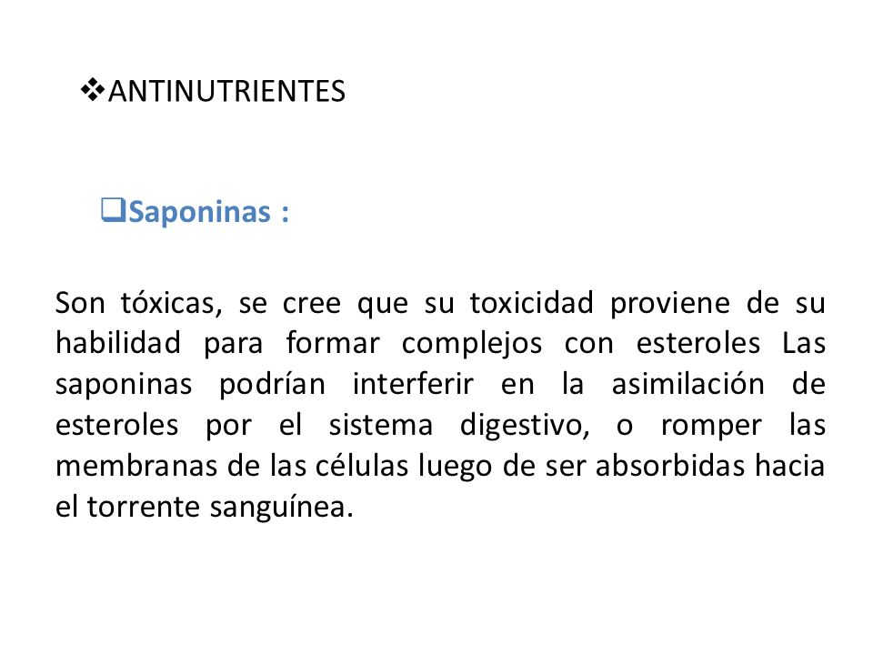 ANTINUTRIENTES Saponinas :