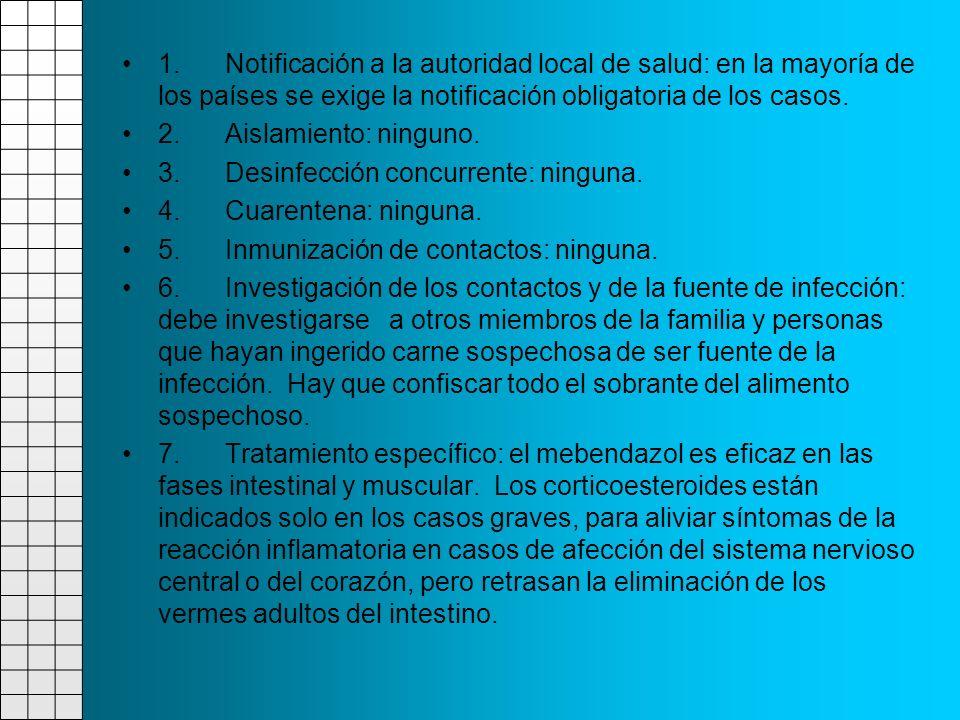 1. Notificación a la autoridad local de salud: en la mayoría de los países se exige la notificación obligatoria de los casos.