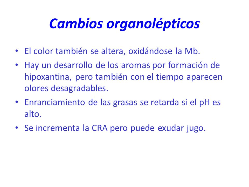 Cambios organolépticos
