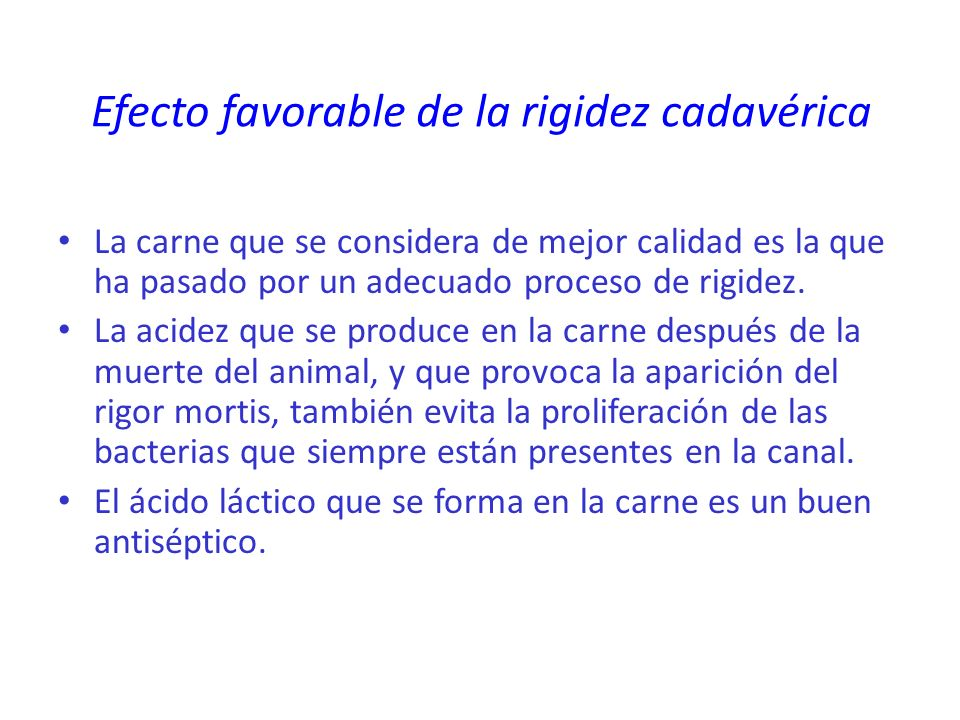 Efecto favorable de la rigidez cadavérica